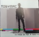 Toby Mac.This is not a Test